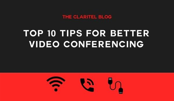 Top Ten Tips For Better Video Conferencing